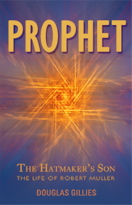 Prophet—the Hatmaker's Son. The life of Robert Muller